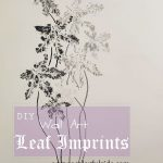 DIY – WALL ART USING LEAF IMPRINTS