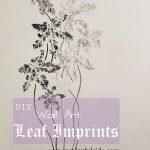 DIY – WALL ART USING LEAF IMPRINTS