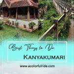 3 DAYS IN KANYAKUMARI – THE REASON WHY EVERYONE LOVE IT !!