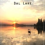 DAL LAKE – THE CROWNING BEAUTY OF SRINAGAR!!
